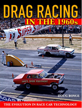 Drag Racing in the 1960s - The Evolution In Race Car Technology (Doug Boyce) (9781613255827)
