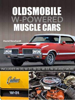 Oldsmobile W-Powered Muscle Cars: Includes W-30, W-31, W-32, W-33, W-34 and more (David Newhardt) (9781613255407)