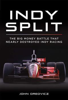 Indy Split - The Battle for the Indy 500 (John Oreovicz) (9781642340563)