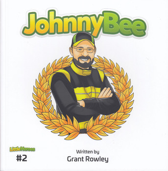 Little Heroes #2 - Johnny Bee (Grant Rowley) (9780645188547)