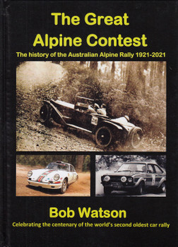 The Great Alpine Contest - The History of the Australian Alpine Rally 1921-2021 (Signed by Bob Watson) (9780646839400)