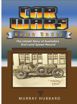Car Wars Down Under - The Untold Story of Australia's First Land Speed Record (Murray Hubbard)