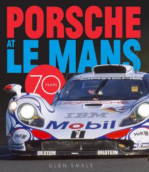 Porsche at Le Mans - 70 Years (Glen Smale) (9780760369050)