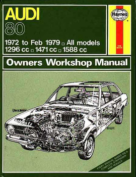 Audi 80: 1296cc, 1471cc, 1588cc 1972 - 1979 Workshop Manual