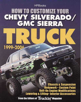How To Customize Your Chevy Silverado GMC Sierra Truck 1999 - 2006