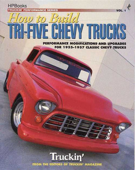 How to Build Tri-Five Chevy Trucks