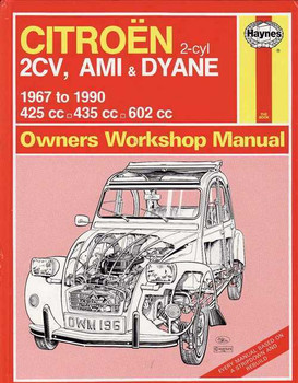 Citroen 2CV, AMI & DYANE 1967 - 1990 Workshop Manual