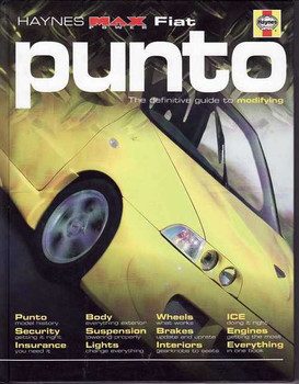 Fiat Punto The Definitive Guide To Modifying (Haynes Max Power)