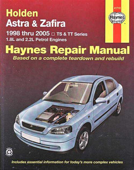 Holden Astra & Zafira TS, TT Series 1998 - 2005 Workshop Manual