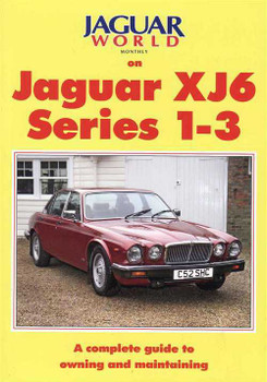 Jaguar XJ6 Series 1-3 A complete Guide to Owning and Maintaining