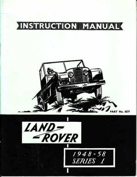 Land Rover Series 1 1948 - 1958 Instruction Manual