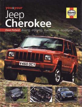 You & Your  Jeep Cherokee Buying, Enjoying, Maintaining, Modifying