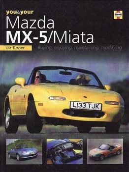 You & Your Mazda MX-5, Miata: Buying, Enjoying, Maintaining, Modifying
