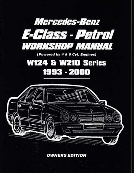 Mercedes - Benz E-Class W124 & W210 Series 1993 - 2000 Workshop Manual