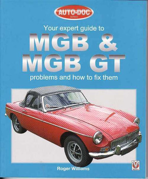 Your Expert Guide to MGB & MGB GT Problems And How to Fix Them.