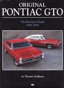 Original Pontiac GTO 1964 - 1974 The Restorer's Guide