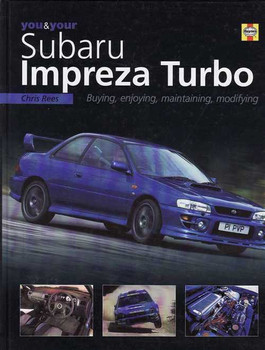 You & Your Subaru Impreza Turbo: Buying, Enjoying, Maintaining, Modifying