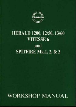 Herald 1200, 12|50, 13|60 Vitesse 6 and Spitfire Mk. 1, 2 &3 Workshop Manual