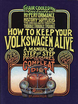 How to Keep Your Volkswagen Alive - A Manual For The Compleat Idiot