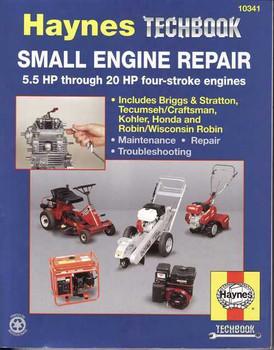 The Haynes Small Engine Repair Manual 5.5 HP - 20 HP Four-Stroke Engines