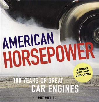 American Horsepower 100 Years of Great Car Engines