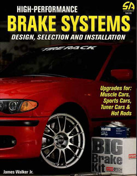 High-Performance Brake Systems Desing, Selection and Installation