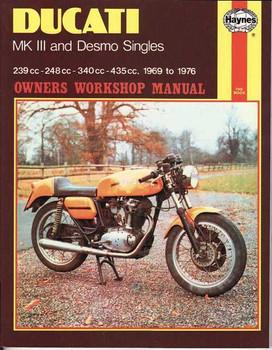 Ducati MK III and Desmo Singles 239, 248, 340, 435cc 1969 - 1976 Workshop Manual