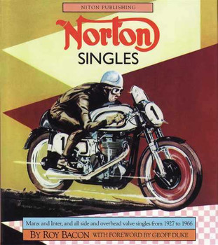 Norton Singles: Manx and Inter, All Side And Overhead Valve Singles 1927 - 1966