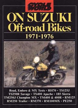 Cycle World On Suzuki Off-road Bikes 1971 - 1976