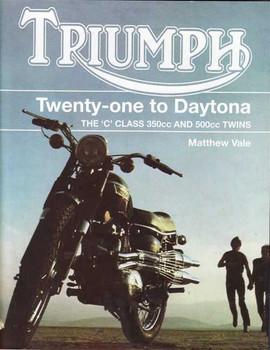 Triumph Twenty-one to Daytona: The C Class 350cc and 500cc Twins