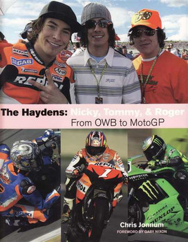 The Haydens: Nicky, Tommy & Roger, From OWB to MotoGP