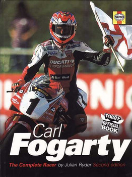 Carl Fogarty: The Complete Racer (2nd Edition)