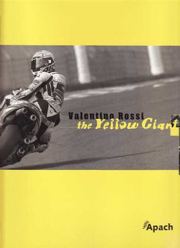 Valentino Rossi: The Yellow Giant