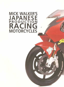 Mick Walker's Japanese Production Racing Motorcycles