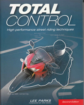 Total Control: High Performance Street Riding Techniques - 2nd Edition (9780760343449)