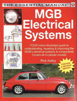 MGB Electrical Systems: The Essential Manual (Updated & Revised Edition)