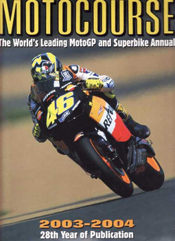 Motocourse 2003 - 2004 (28th Year Of Publication): Grand Prix, Superbike Annual