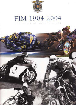 FIM 1904 - 2004: 100 Years of Motorcycling