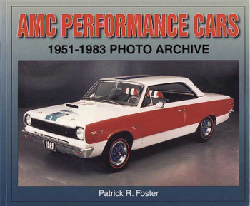 AMC Performance Cars 1951 - 1983 Photo Archive