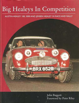 Big Healeys In Competition: Austin-Healey 100, 3000 and Jensen Healey in Race