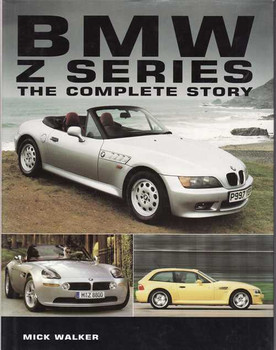 BMW Z Series: The Complete Story