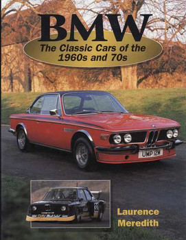 BMW: The Classic Cars of the 1960s and 70s