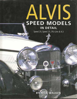 Alvis Speed Models In Detail: Speed 20, 25, 3.5 Litre & 4.3