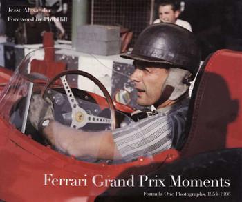 Ferrari Grand Prix Moments: Formula One Photographs 1954 - 1966