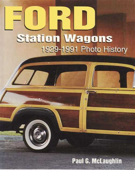 Ford Station Wagons 1929 - 1991 Photo History