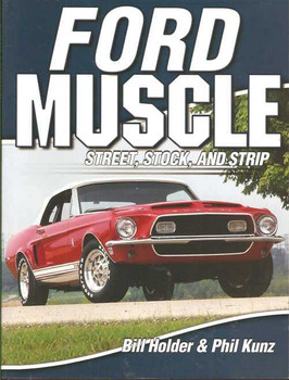 Ford Muscle: Street, Stock, and Strip