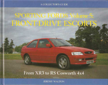 Sporting Fords Volume 5: Front-Drive Escorts