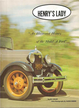 Henry's Lady: An Illustrated History of the Model A Ford