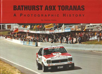 Bathurst A9X Toranas: A Photographic History (Hard Cover Book)
