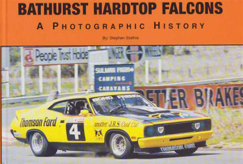 Bathurst Hardtop Falcons: A Photographic History (Hard Cover Book)
